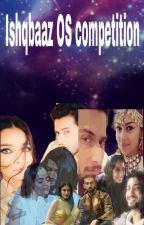 Ishqbaaz OS competition by magicglow11111
