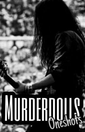 Murderdolls // Oneshots by onevampirefreak