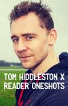 Tom Hiddleston x reader oneshots (Request Closed) {ON PAUSE} cover