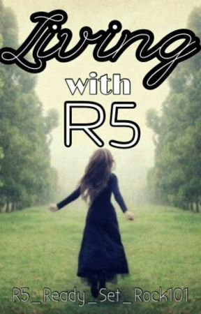 Living With R5 (Sequel to 'ABR5' Wattys 2015) by TheRumIsDyedBlue