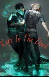 Kept In The Dark (Drarry) cover