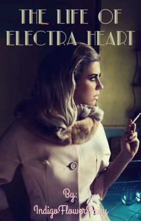 ♡The Life of Electra Heart♡ by IndigoFlowerFairy