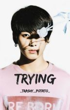 Trying    Jungkook x Male Reader by __trashy__potato__