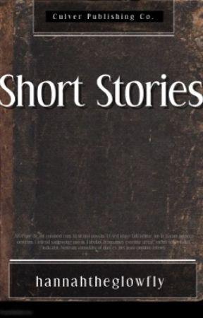 Short Stories by hannahtheglowfly