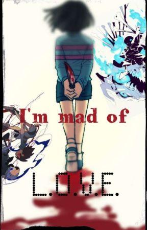 I'm Mad Of L.O.V.E. (Frans) by berny02