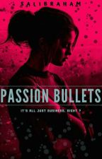PASSION BULLETS by Roth66