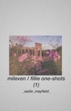 Mileven/ Fillie One-Shots by _sadie_mayfield_