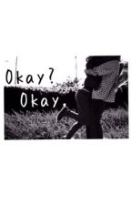 Okay? Okay. by katiee_scarlett