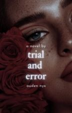 Trial & Error by AudenNyx
