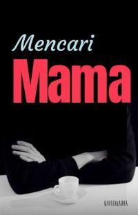 Mencari Mama (Pindah Ke Dreame)  cover