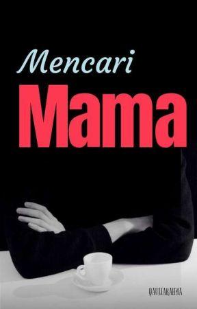Mencari Mama (Pindah Ke Dreame)  by QoriRahma