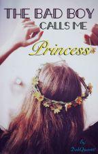 The Bad Boy Calls Me Princess by DorkQueen667
