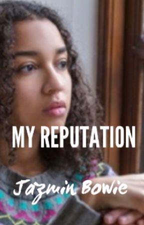My Reputation  by jazzzy_b