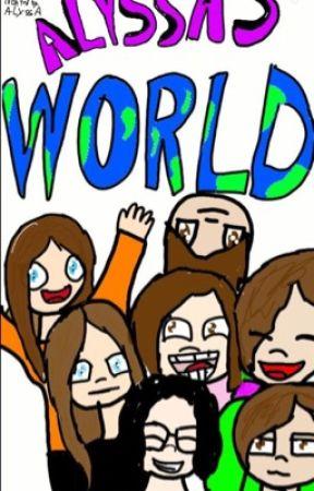 AlyssasWorld! (I'll explain inside) by Alyssa_Fandom_Trash