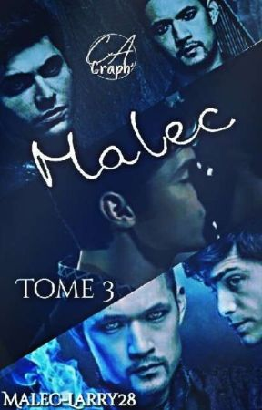 Malec Tome 3 ➰♥️ by Malec-Larry28