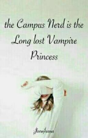The Campus Nerd is the Long lost Vampire Princess by taesthick