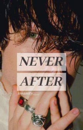 NEVER AFTER - h.s. by insanity___