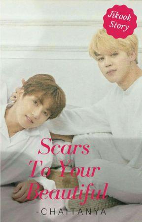 Scars To Your Beautiful //JIKOOK by jikookfr