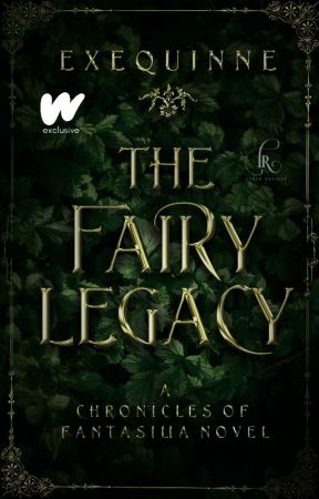 The Fairy Legacy (Chronicles of Fantasilia #1) by Exequinne