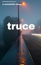 truce // scomiche  by isllandsofviolence