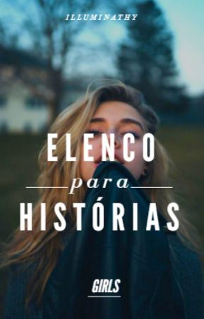 Elenco para histórias - GIRLS by illuminathy
