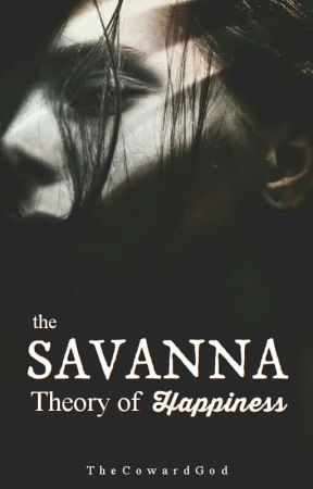 The Savanna Theory of Happiness by TheCowardGod