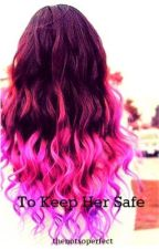 To Keep Her Safe (MAGCON) by thenotsoperfect