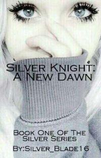 Silver Knight- A New Dawn (GirlxGirl) cover