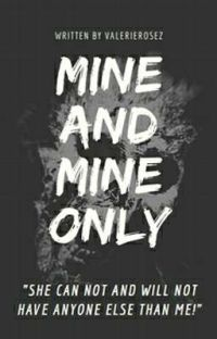 Mine And Mine Only (Completed) cover