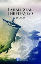 I Shall Seal the Heavens (ISSTH)  - Livro 1,2 e 3 by 11rogy