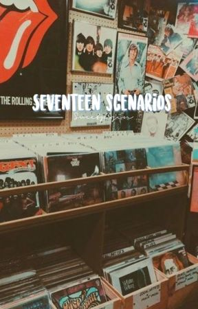 Seventeen Scenarios by sweetpxsin