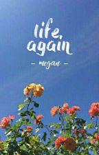 Life Again : poetry by -megan