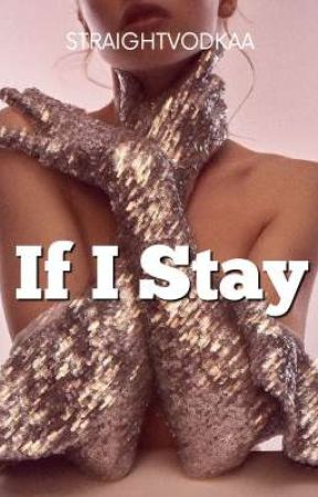 If I Stay  by straightvodkaa