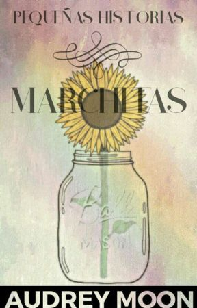 Pequeñas Historias Marchitas  by wednesday-moon