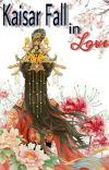 Kaisar Fall in Love. (End Di Dreame) cover