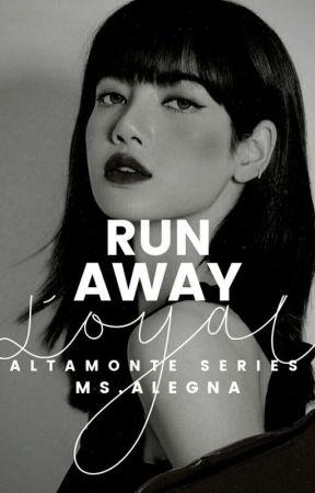 Run Away Loyal (Altamonte Series 02) ♡Liskook♡ by Ms_Alegna