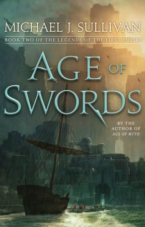 Age of Swords (Legends of the First Empire #2) by MichaelJSullivan