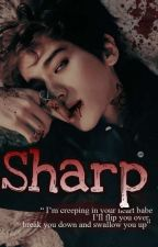 SHARP (18+) by Chillydream