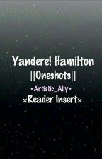Yandere! Hamilton Characters||One Shots by Artistic_Ally