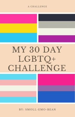 My LGBT+ 30 days challenge by smoll-emo-bean