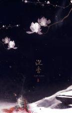 Xuyên thành pháo hôi nam xứng | Đường Nhất Trương by Ginbb21
