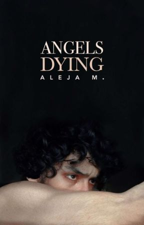 ANGELS DYING  |  ✓ by HYUNGWOES