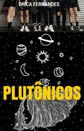 Plutônicos - HIATO by DricaFernandes7