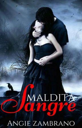 Maldita Sangre by Angie_Zam23