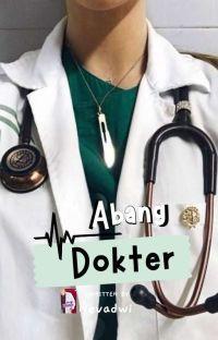 Abang Dokter (SUDAH TERBIT JADI BUKU)) cover