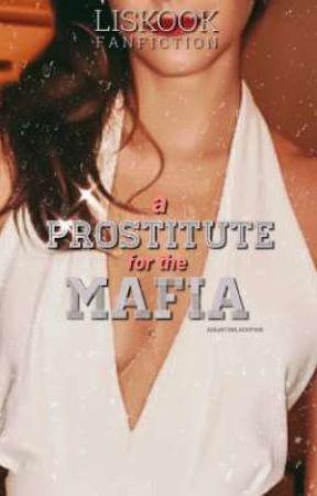 A Prostitute For The Mafia | LisKook by Abbyacci