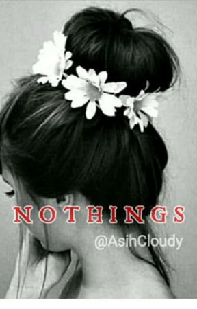 NOTHINGS by AsihCloudy