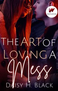 The Art Of Loving A Mess ✓ |Rewriting| cover