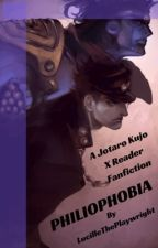 Philophobia (Jotaro Kujo X Reader) by unironic-trashbag