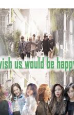 Wish Us Would Be Happy by viewtifulbaby_v